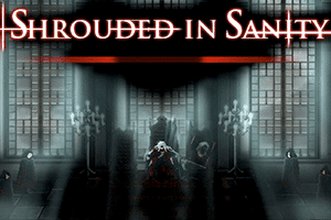 Shrouded in Sanity game preview
