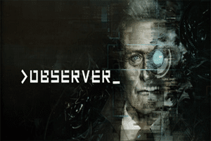 >observer_ game preview