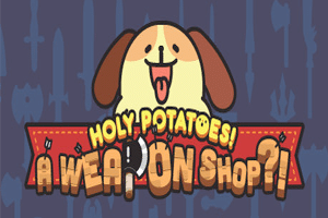 Holy Potatoes! A Weapon Shop?! game preview